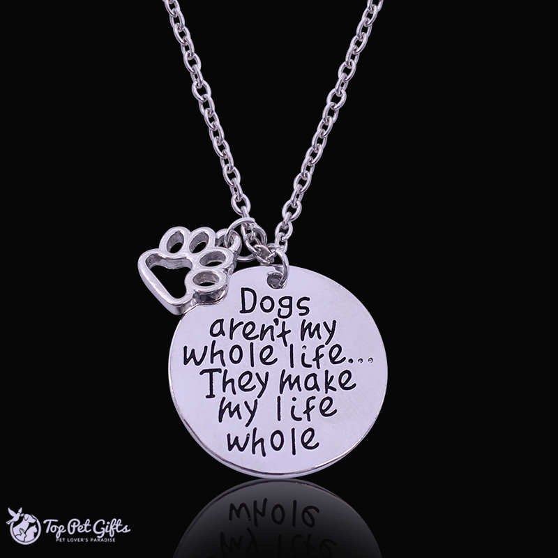 Dogs Make My Life Whole Necklace