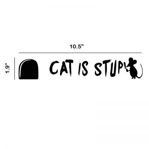 Cat Is Stupid Wall Decal