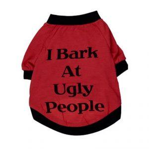 Dog Tshirt - I Bark At Ugly People