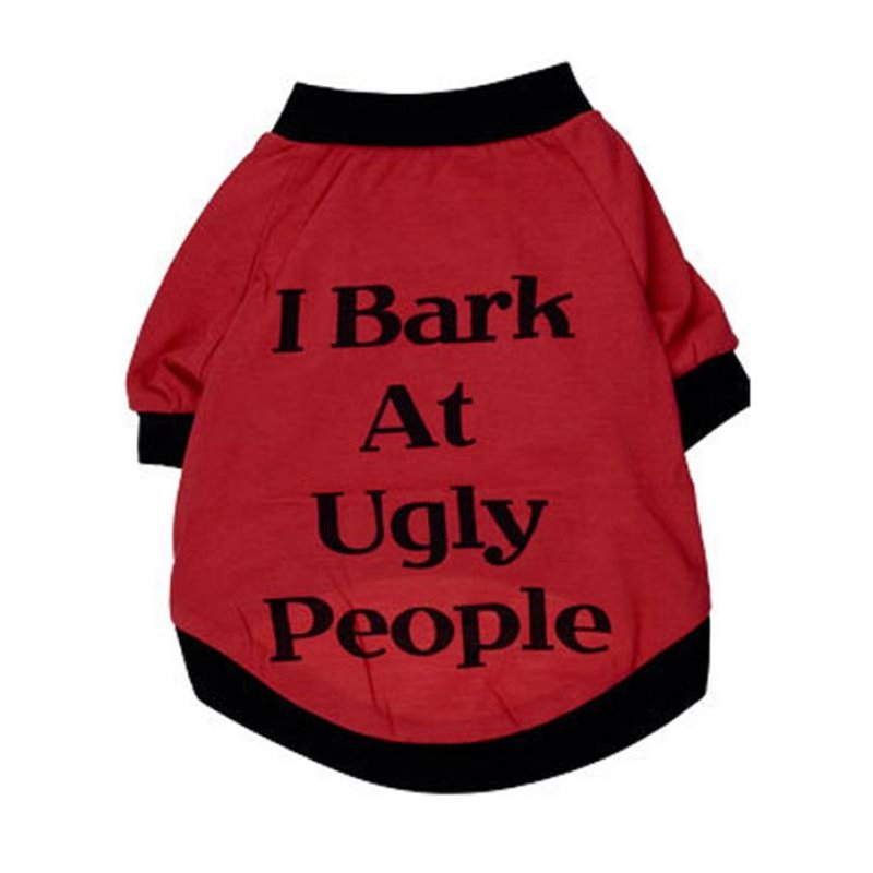 Dog Tshirt - I Bark At Ugly People